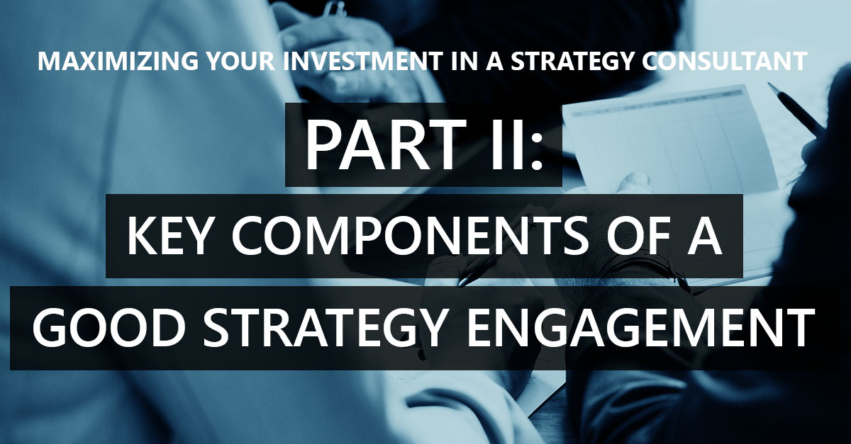 Part II – The key components of a good strategy engagement