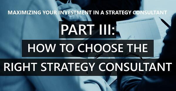 Part III - How to choose the right strategy consultant
