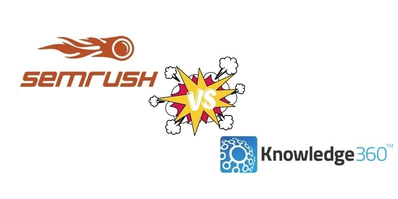 Competitive Intelligence Software Comparison: SEMRush vs. Knowledge360