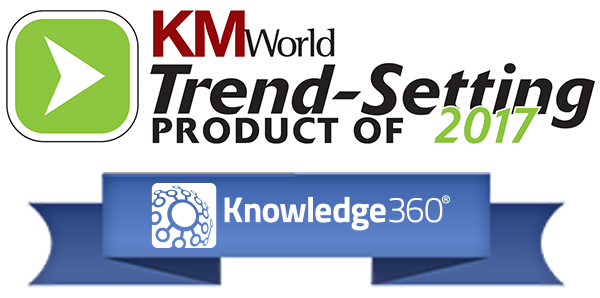 Knowledge360 Named a Trend Setting Product By KMWorld Magazine